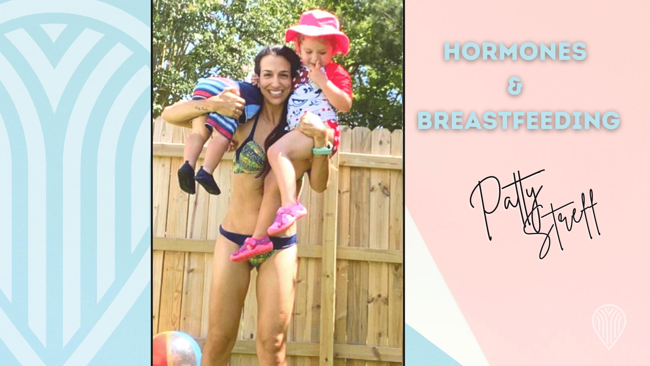Patricia Streff on hormones & breastfeeding