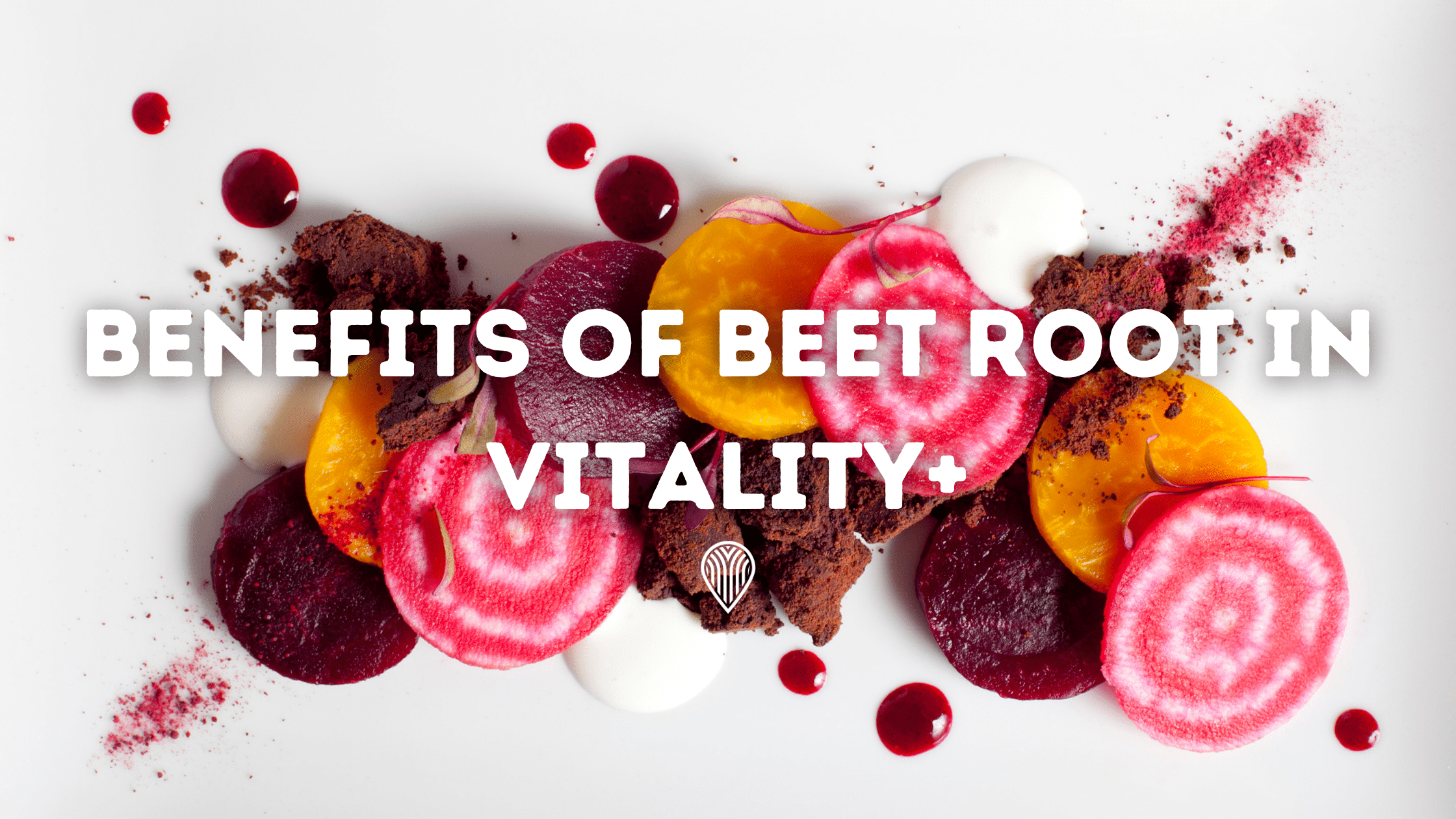 Benefits of Beet root in Vitality+